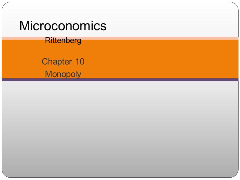 Microconomics Rittenberg Chapter 10 Monopoly