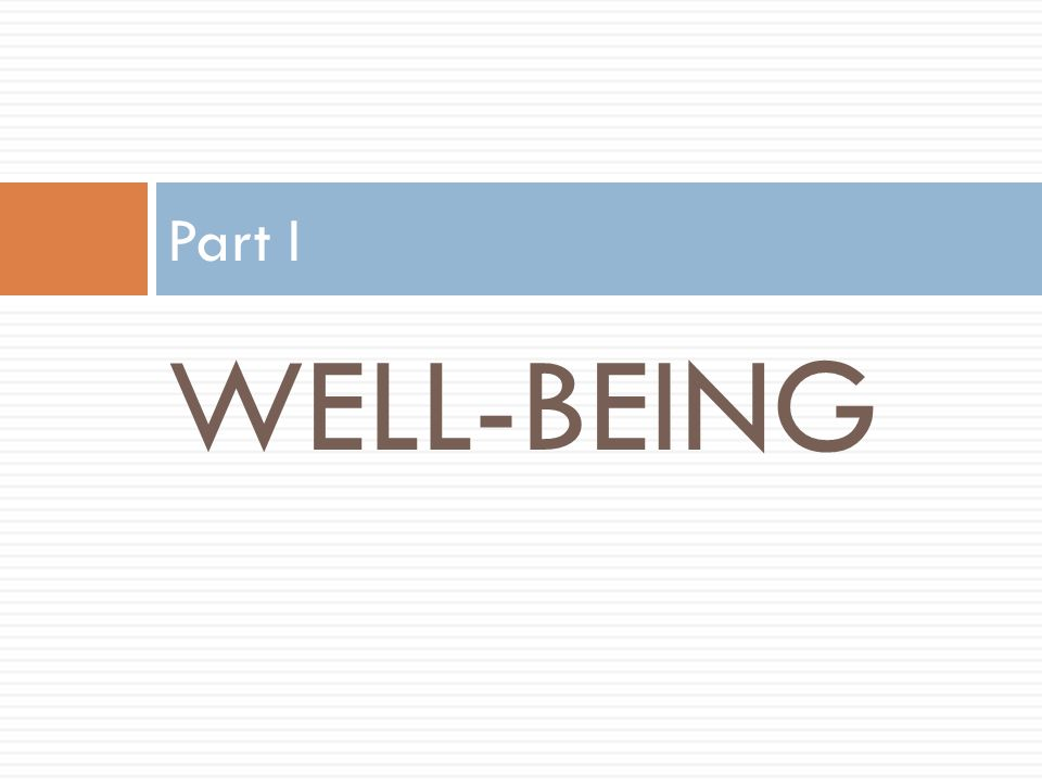 WELL-BEING Part I