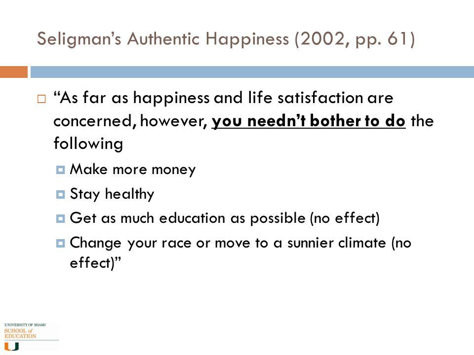 Seligman's Authentic Happiness (2002, pp.