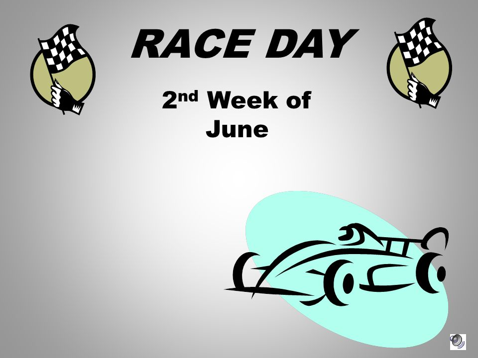 RACE DAY 2 nd Week of June