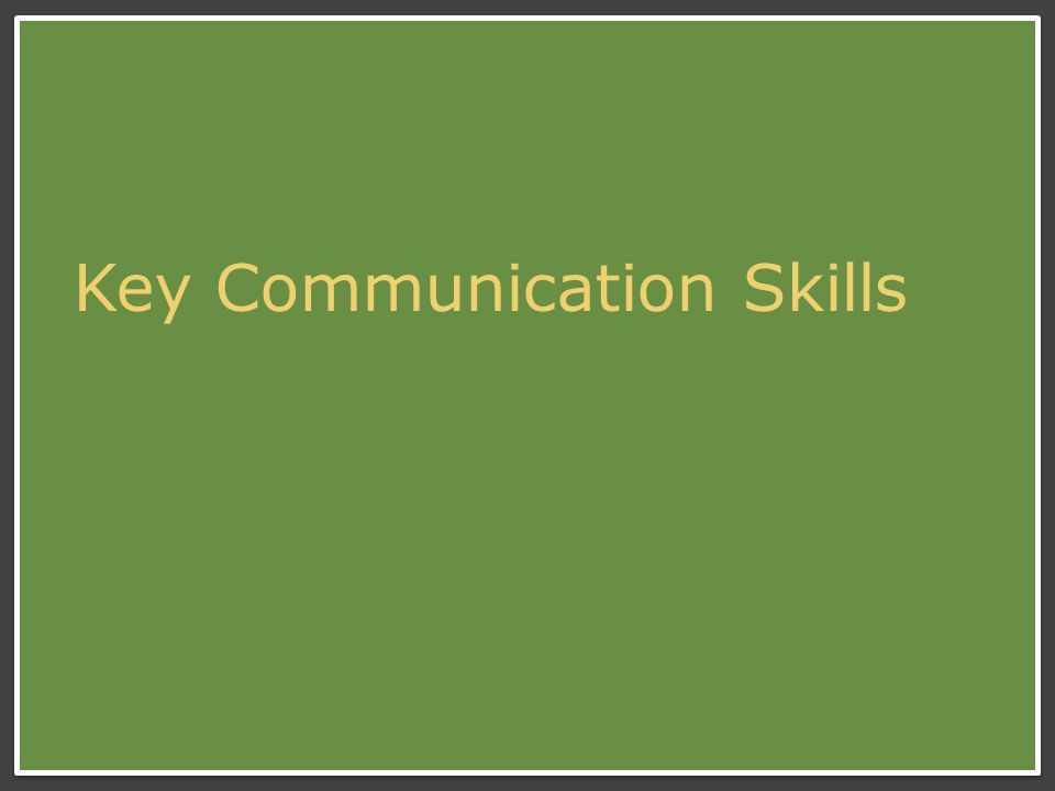 Key Communication Skills