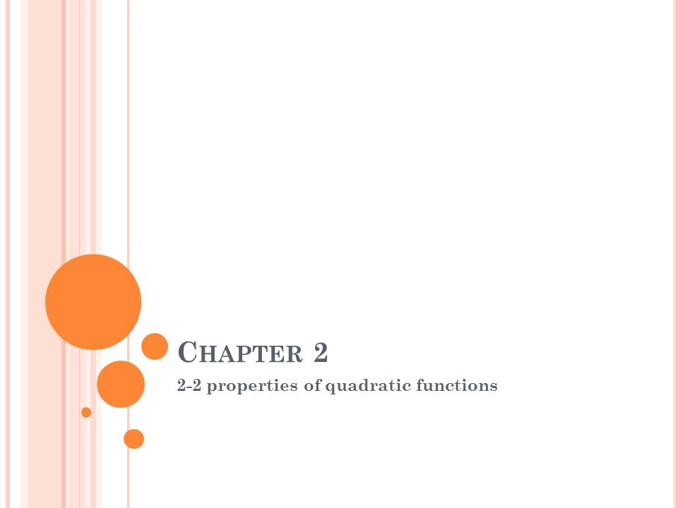 C HAPTER 2 2-2 properties of quadratic functions