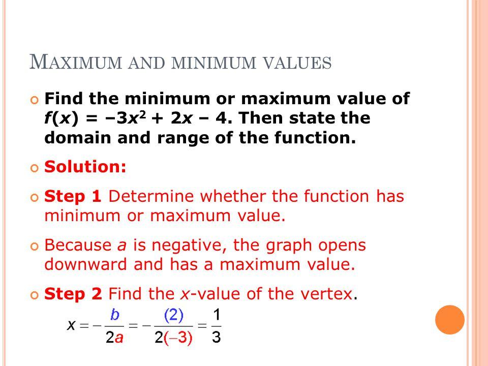 Find the minimum or maximum value of f(x) = –3x 2 + 2x – 4.
