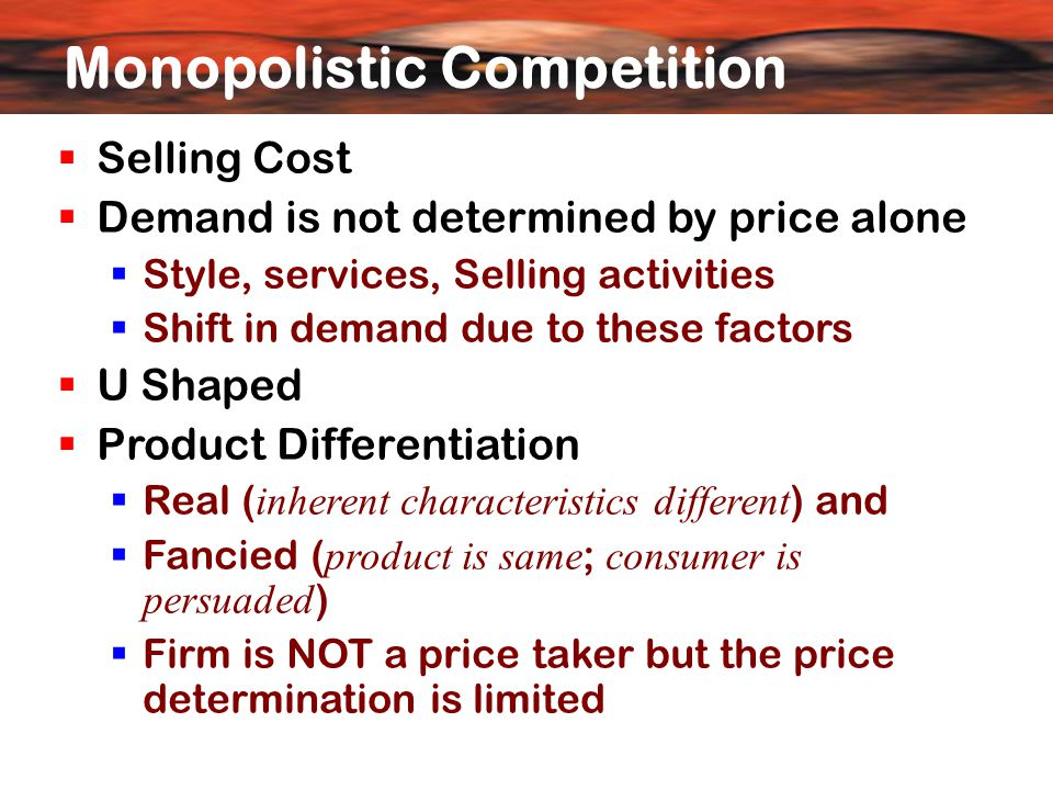 Monopolistic Competition  Industry and Product Group  Industry: Same products  Product Group: Closely related products  High price and cross elasticities