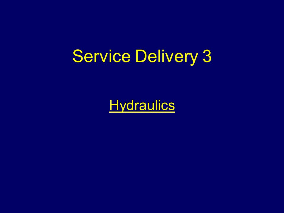 Service Delivery 3 Hydraulics