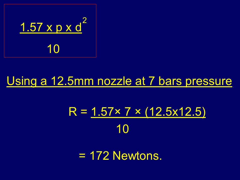 R = 1.57× 7 × (12.5x12.5) 10 = 172 Newtons.