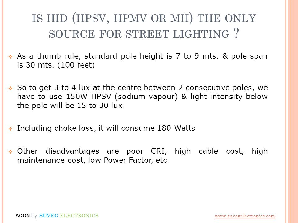 IS HID ( HPSV, HPMV OR MH ) THE ONLY SOURCE FOR STREET LIGHTING .