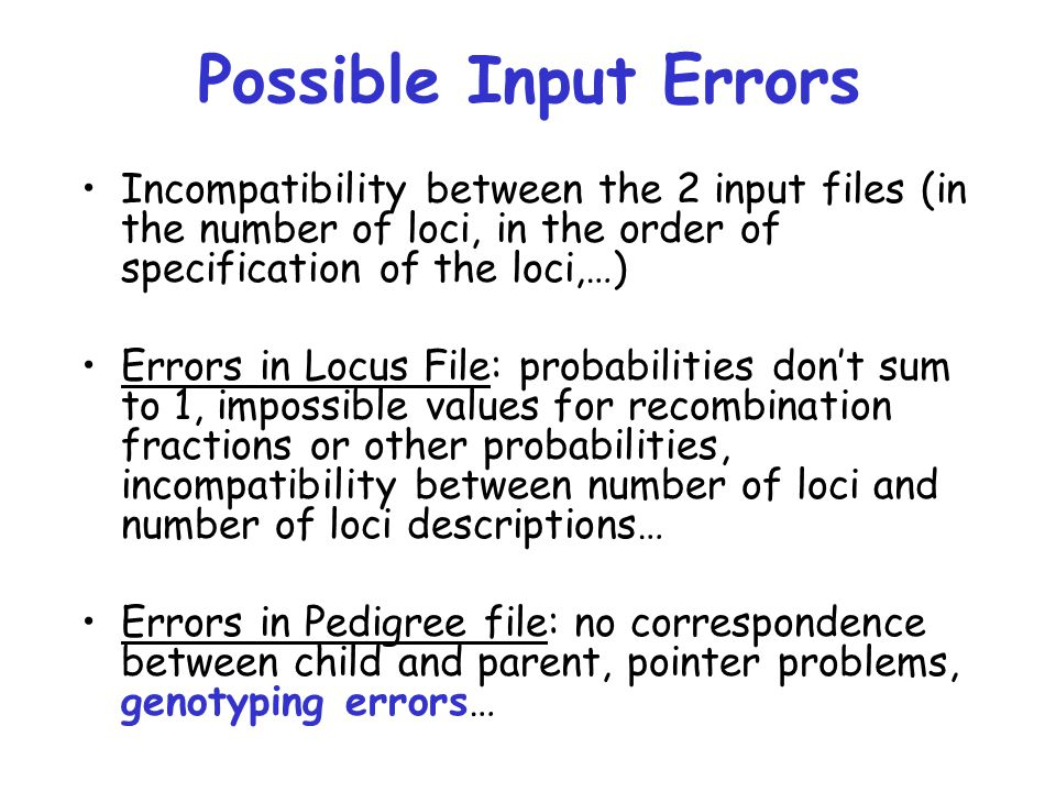 Genotyping Errors Can be divided into 2 types: 1.Errors that can be detected when observing one marker.