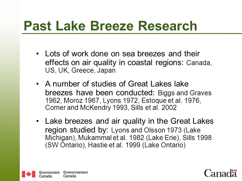 Outstanding Questions Are most ozone exceedances that occur in the absence of long-range transport associated with lake breeze circulations and their effects.