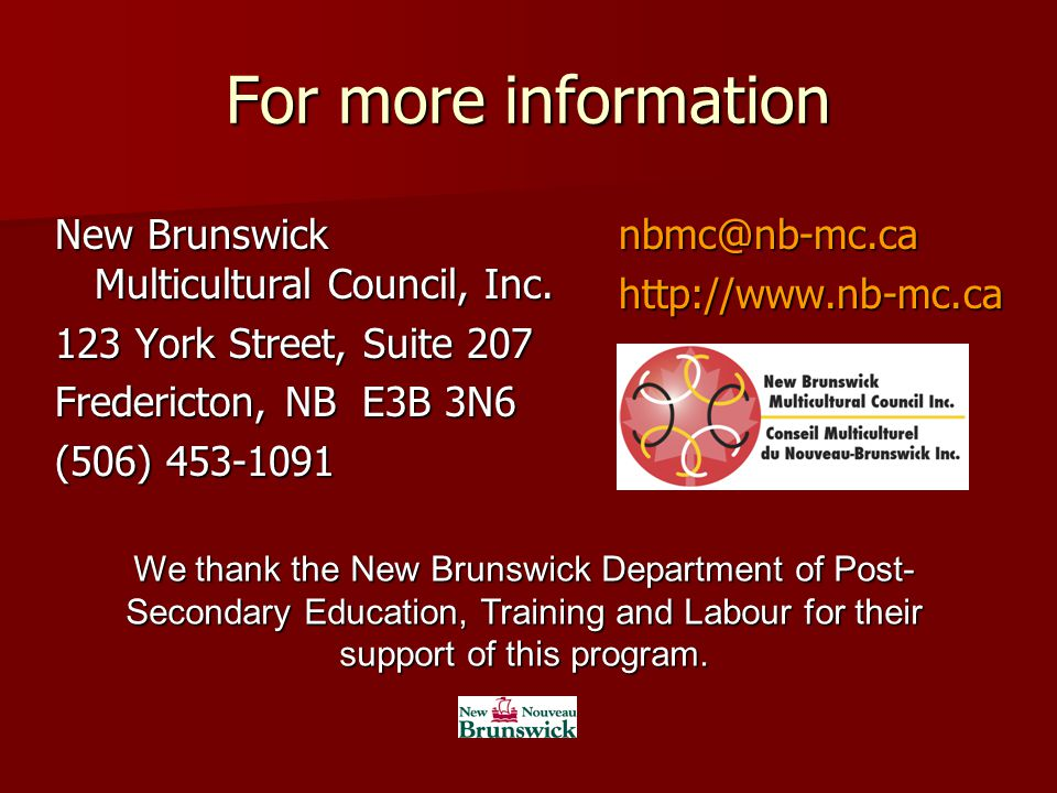 For more information New Brunswick Multicultural Council, Inc.