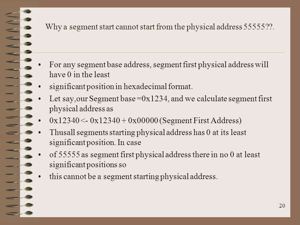 Why a segment start cannot start from the physical address 55555??. For any segment base address, segment first physical address will have 0 in the le