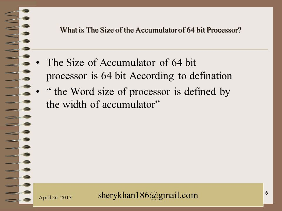 October 21, 2005LACUNY Web Roundtable galina.letnikova@lehman.cuny.edu 6 What is The Size of the Accumulator of 64 bit Processor? The Size of Accumula