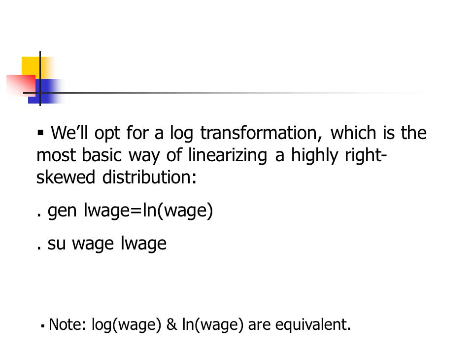  We'll opt for a log transformation, which is the most basic way of linearizing a highly right- skewed distribution:.