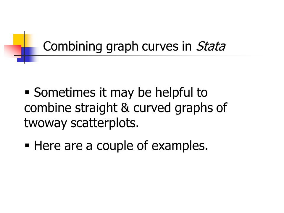 Combining graph curves in Stata  Sometimes it may be helpful to combine straight & curved graphs of twoway scatterplots.
