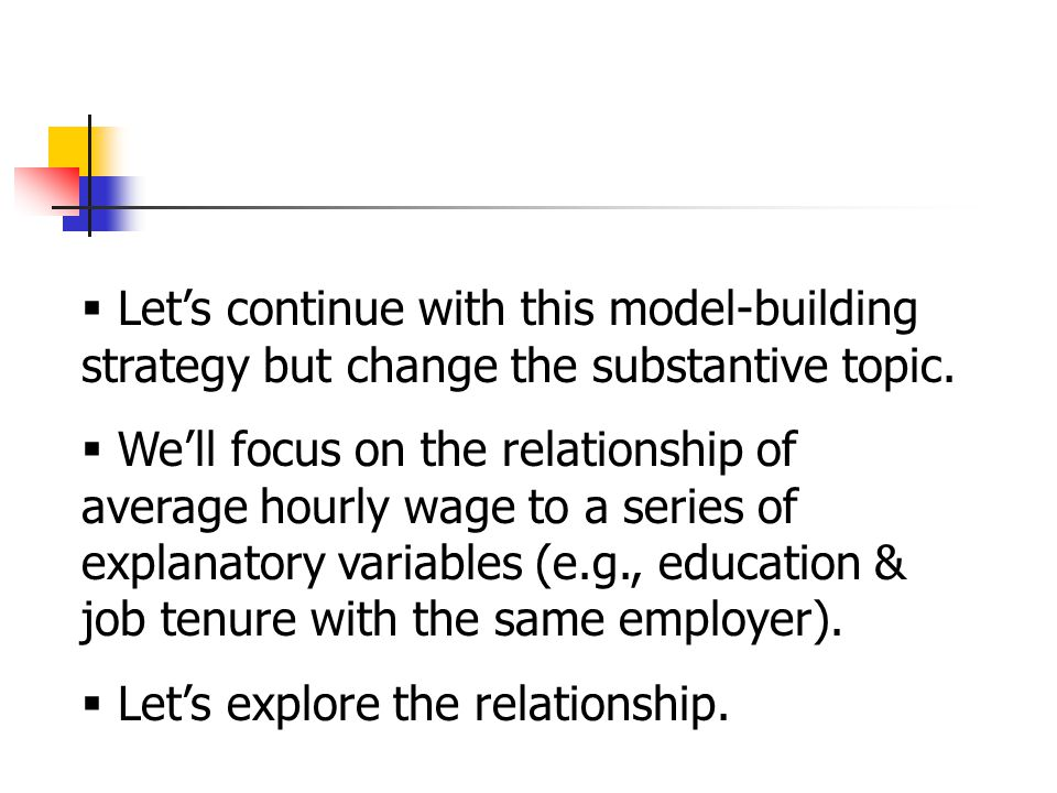  Let's continue with this model-building strategy but change the substantive topic.