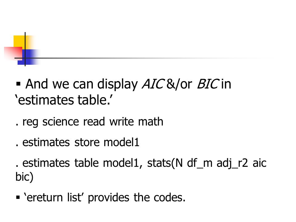  And we can display AIC &/or BIC in 'estimates table.'.