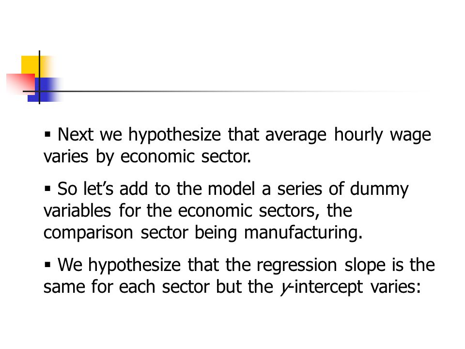  Next we hypothesize that average hourly wage varies by economic sector.