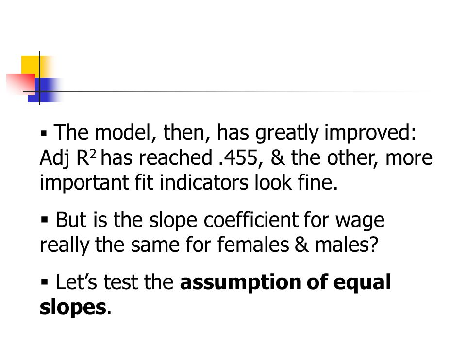  The model, then, has greatly improved: Adj R 2 has reached.455, & the other, more important fit indicators look fine.