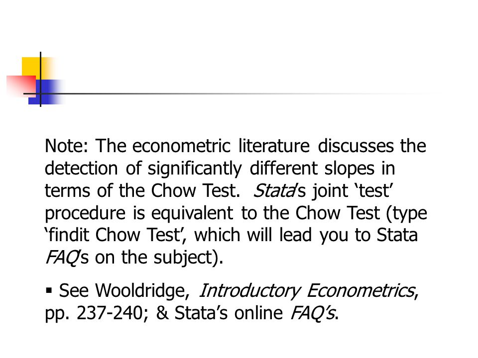 Note: The econometric literature discusses the detection of significantly different slopes in terms of the Chow Test.
