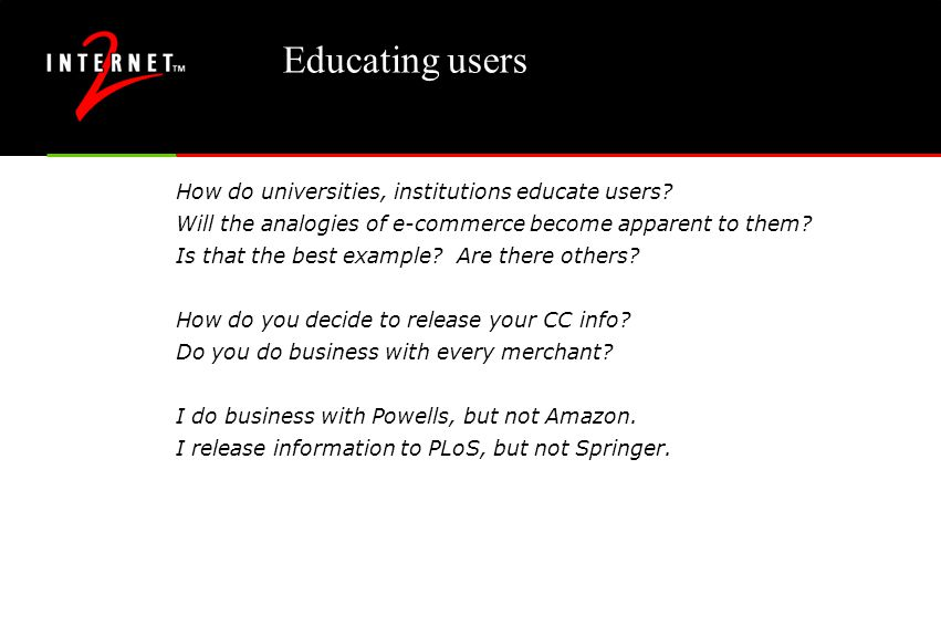 Educating users How do universities, institutions educate users.