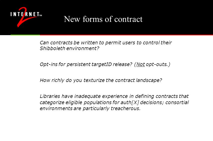 New forms of contract Can contracts be written to permit users to control their Shibboleth environment.
