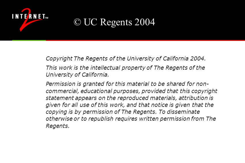 © UC Regents 2004 Copyright The Regents of the University of California 2004.