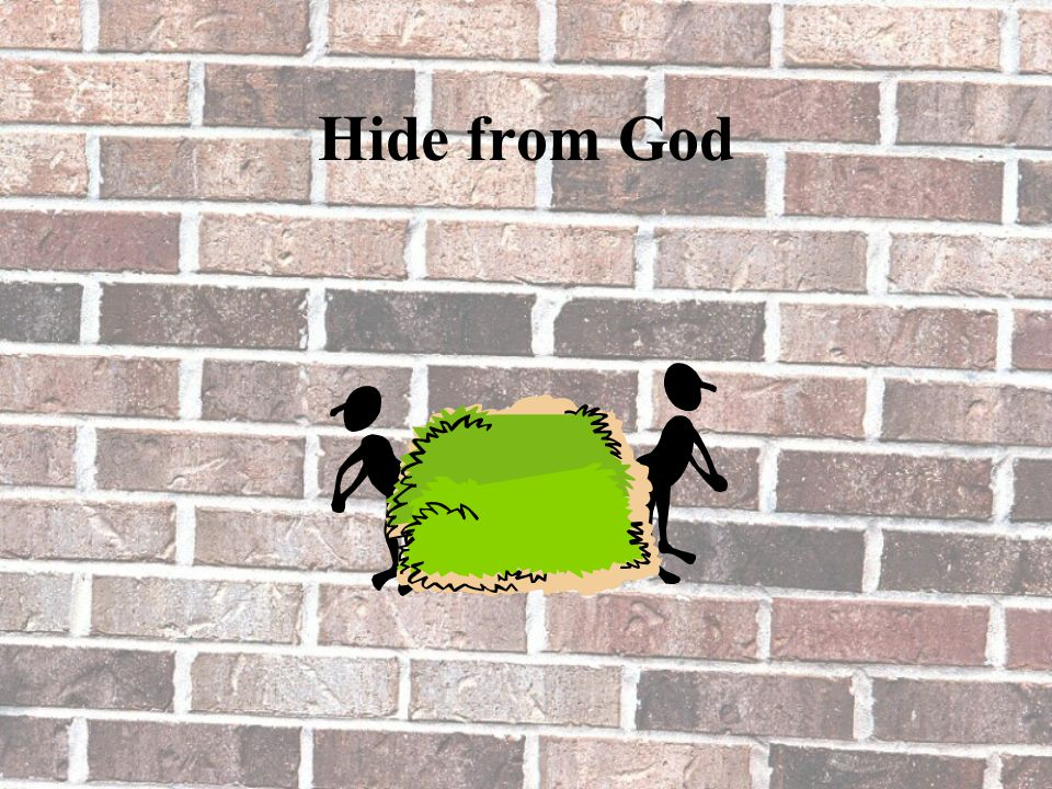 Hide from God