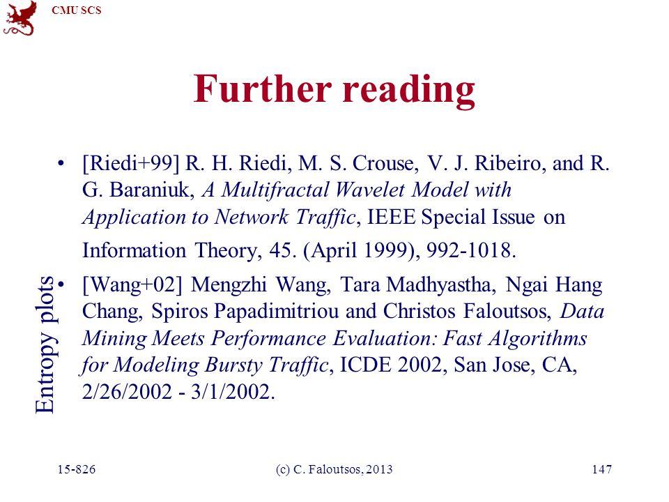 CMU SCS 15-826(c) C. Faloutsos, 2013147 Further reading [Riedi+99] R.