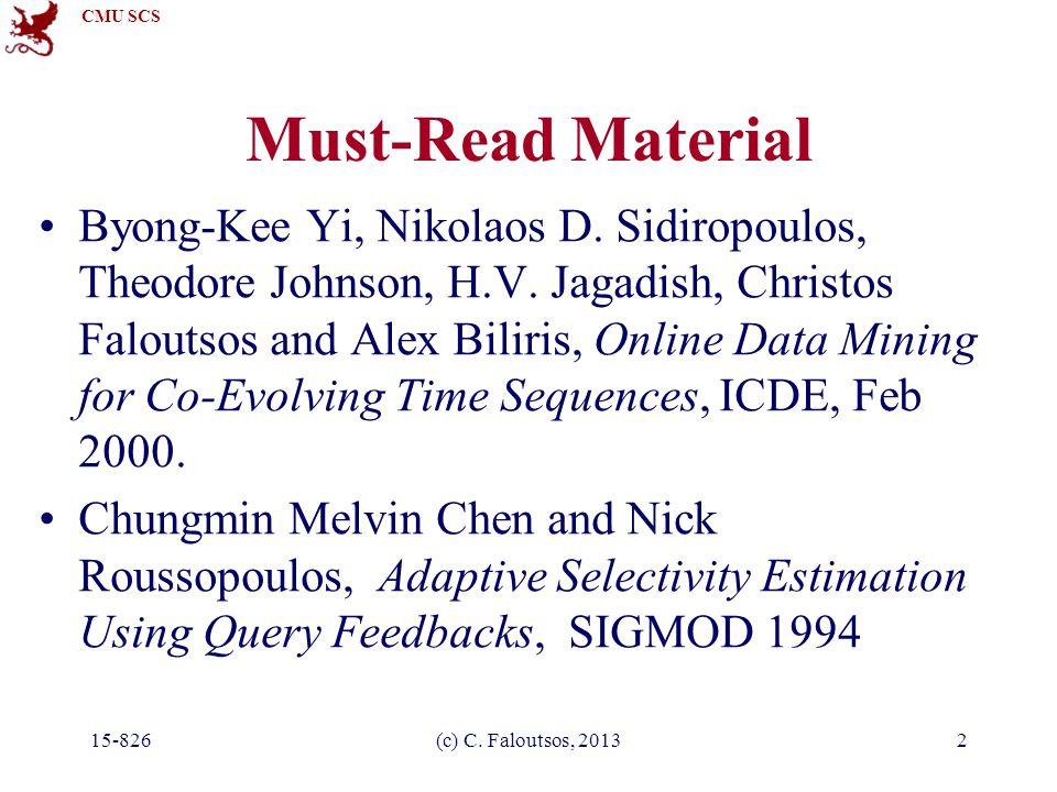 CMU SCS 15-826(c) C. Faloutsos, 20132 Must-Read Material Byong-Kee Yi, Nikolaos D.