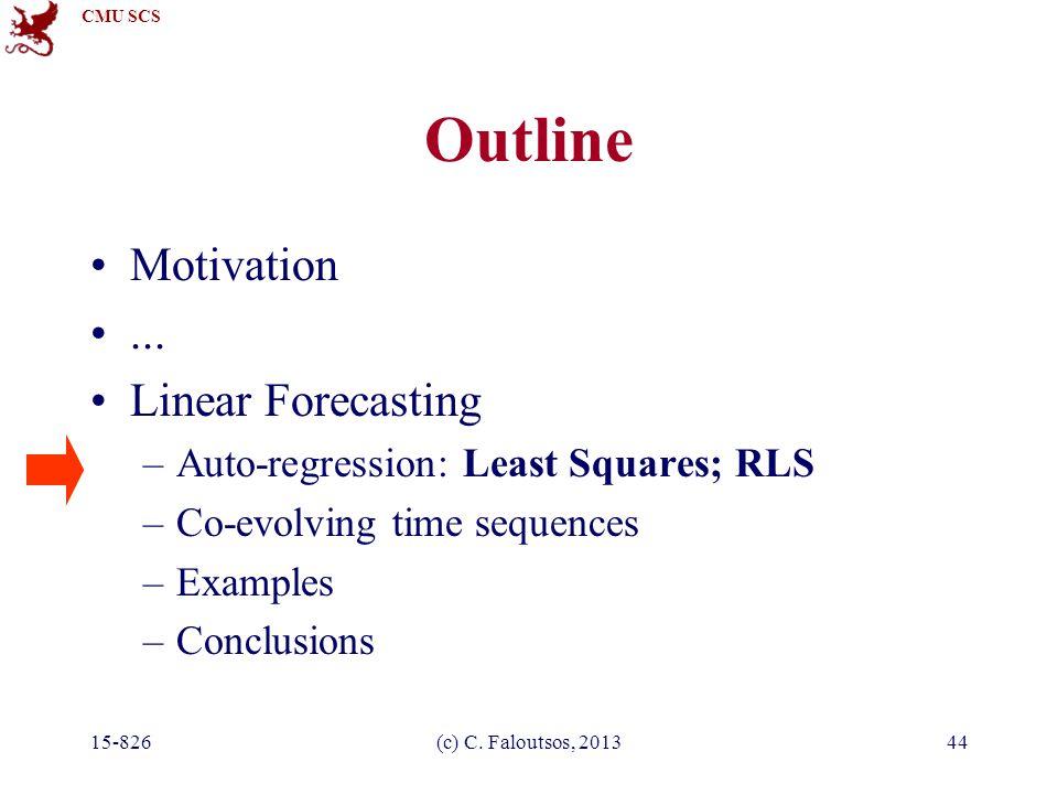 CMU SCS 15-826(c) C. Faloutsos, 201344 Outline Motivation...