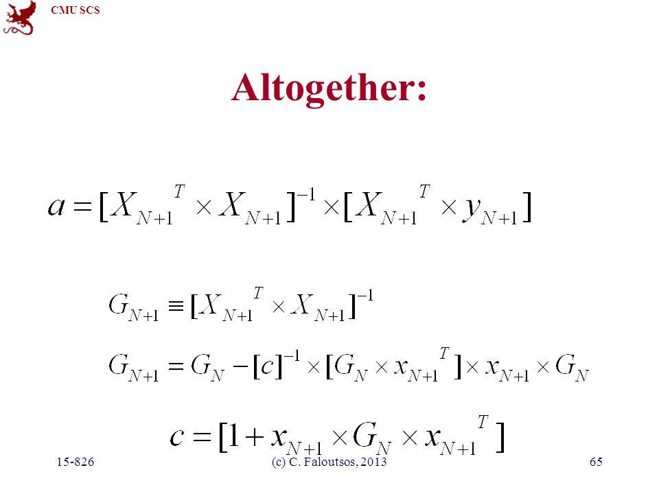 CMU SCS 15-826(c) C. Faloutsos, 201365 Altogether: