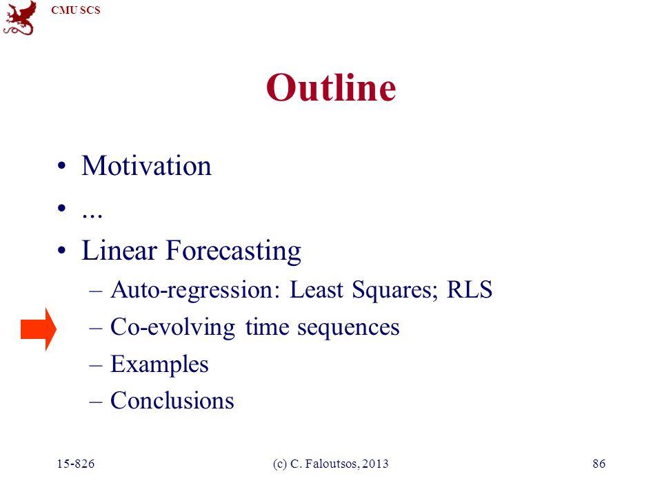 CMU SCS 15-826(c) C. Faloutsos, 201386 Outline Motivation...