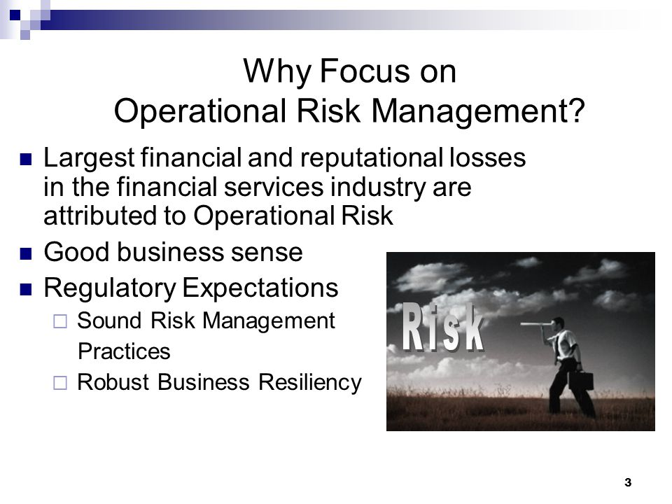 3 Why Focus on Operational Risk Management.