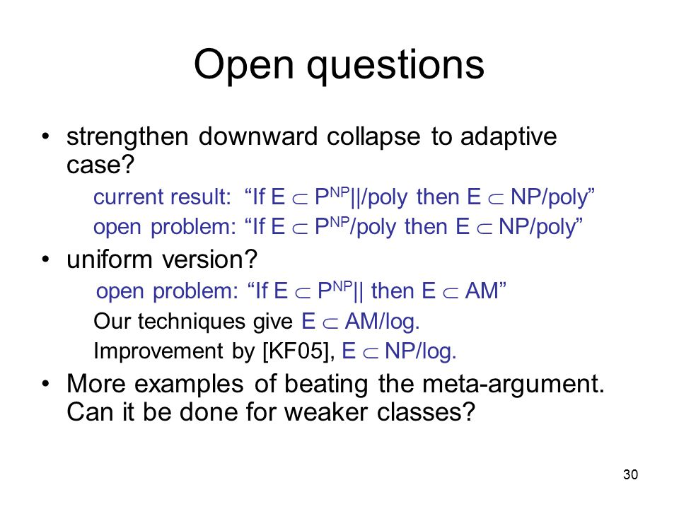 30 Open questions strengthen downward collapse to adaptive case.