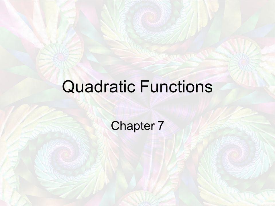 Quadratic Functions Chapter 7