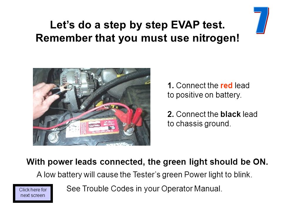 Let's do a step by step EVAP test. Remember that you must use nitrogen.