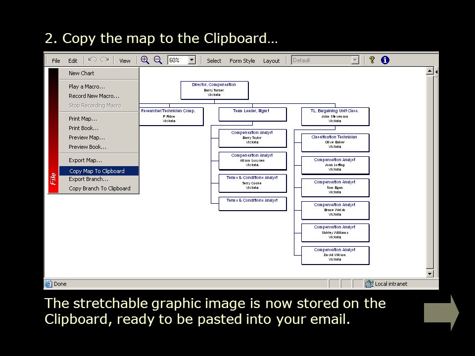 2. Copy the map to the Clipboard… The stretchable graphic image is now stored on the Clipboard, ready to be pasted into your email.