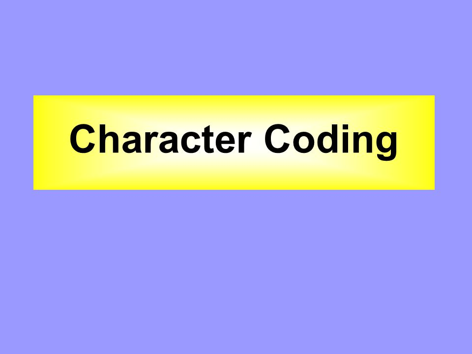 Character Coding
