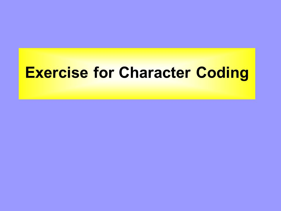 Exercise for Character Coding