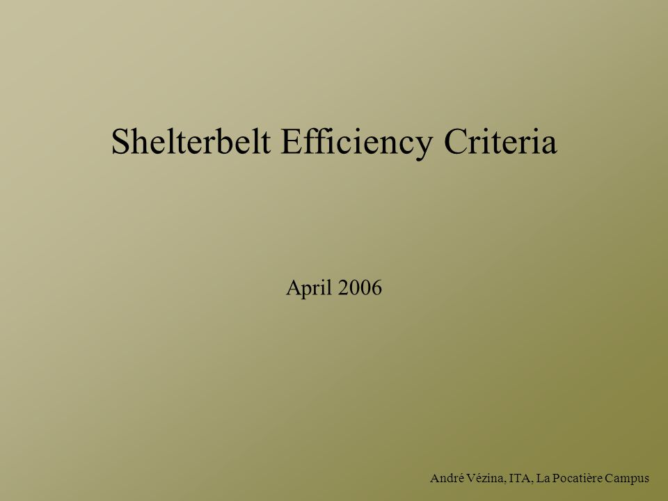 André Vézina, ITA, La Pocatière Campus Shelterbelt Efficiency Criteria April 2006