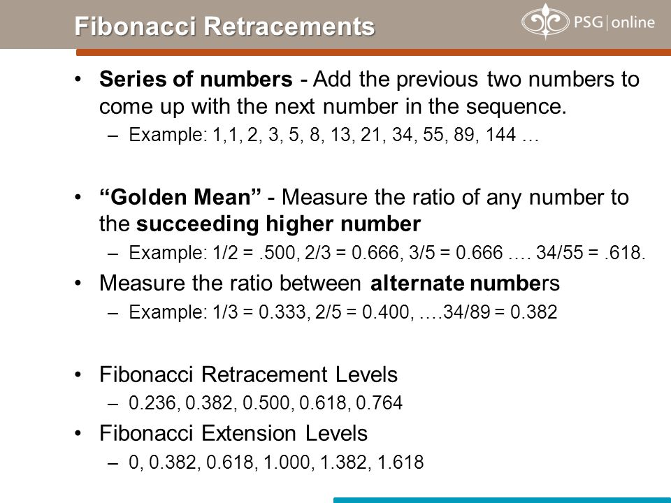 Series of numbers - Add the previous two numbers to come up with the next number in the sequence.