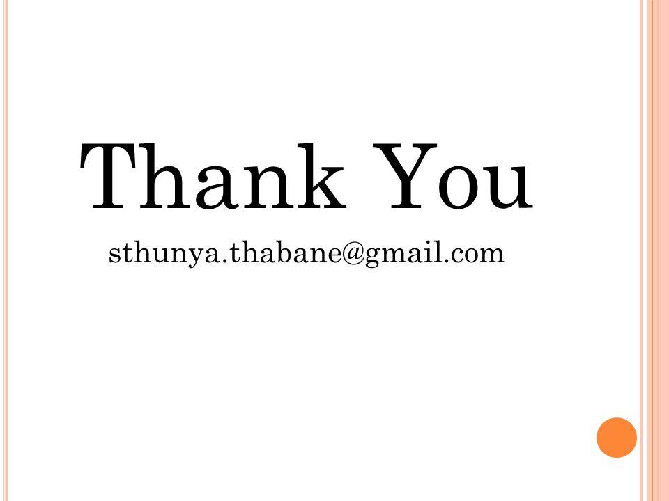 Thank You sthunya.thabane@gmail.com