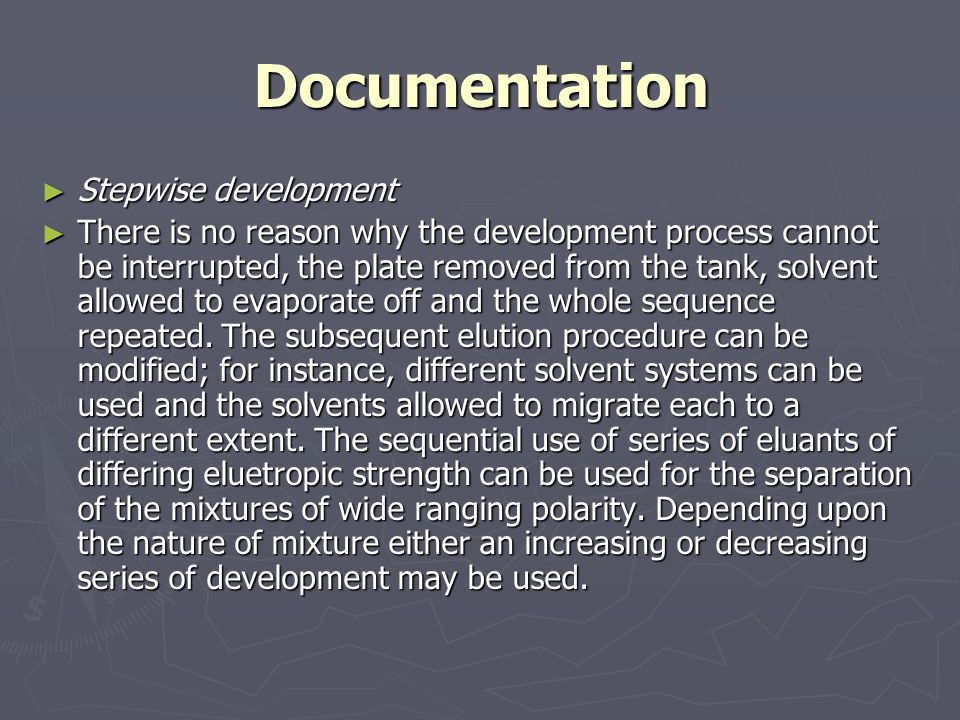 Documentation ► Stepwise development ► There is no reason why the development process cannot be interrupted, the plate removed from the tank, solvent allowed to evaporate off and the whole sequence repeated.