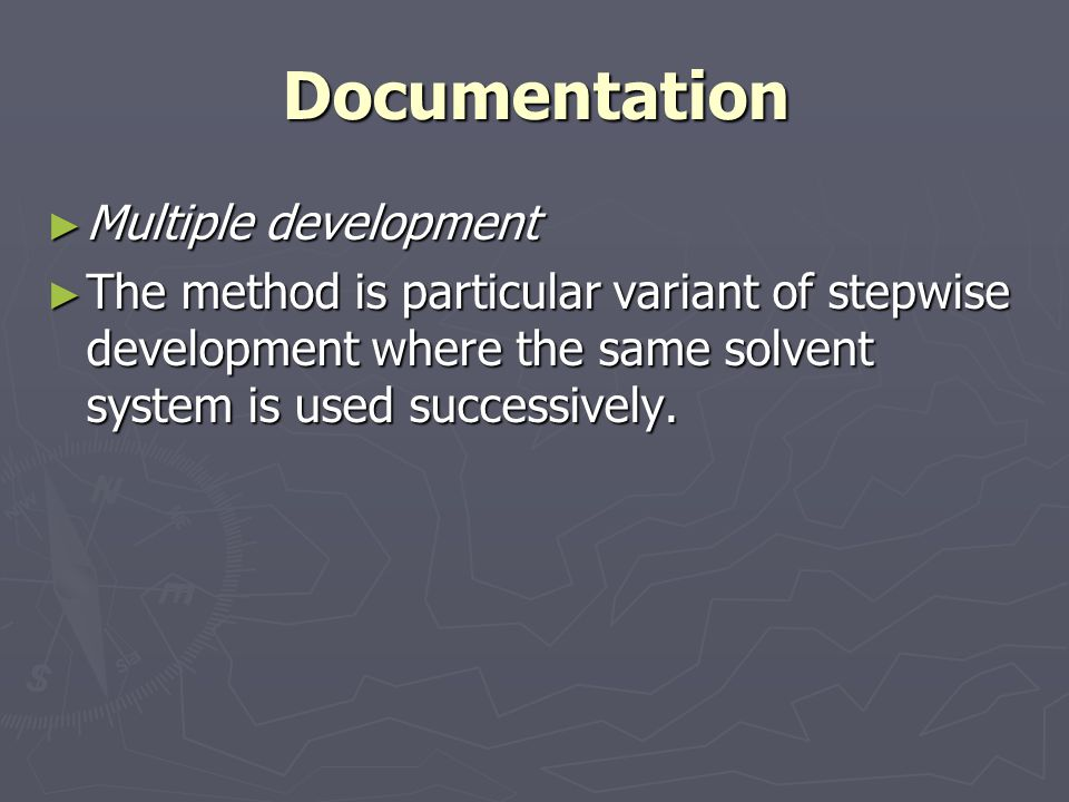 Documentation ► Multiple development ► The method is particular variant of stepwise development where the same solvent system is used successively.