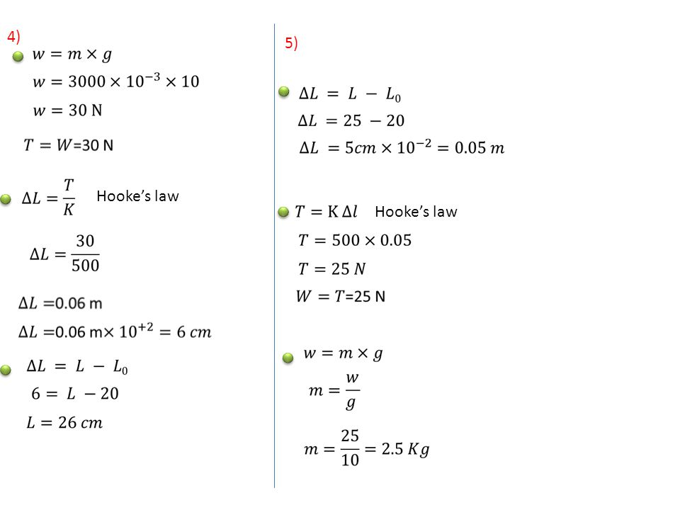 4) Hooke's law 5) Hooke's law