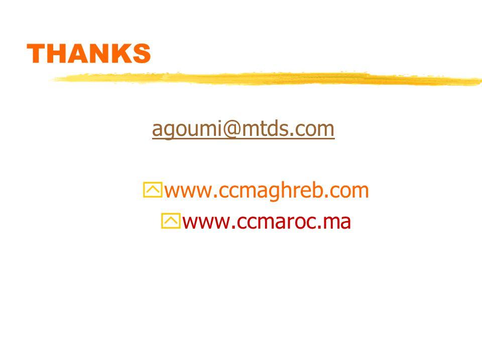 THANKS agoumi@mtds.com ywww.ccmaghreb.com ywww.ccmaroc.ma