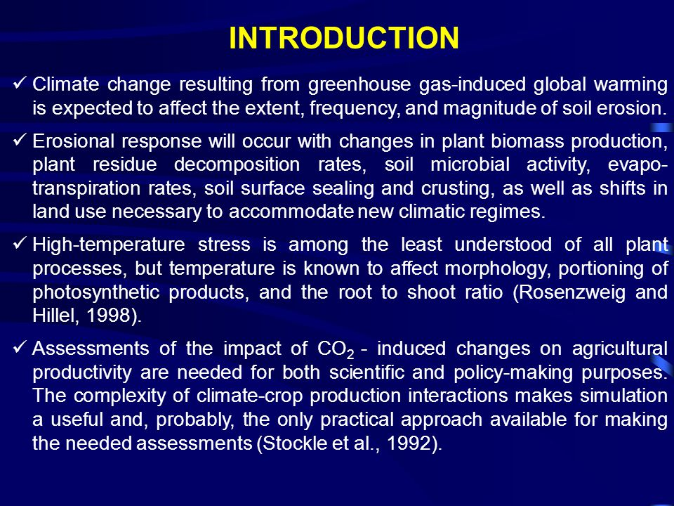 Climate change resulting from greenhouse gas-induced global warming is expected to affect the extent, frequency, and magnitude of soil erosion.
