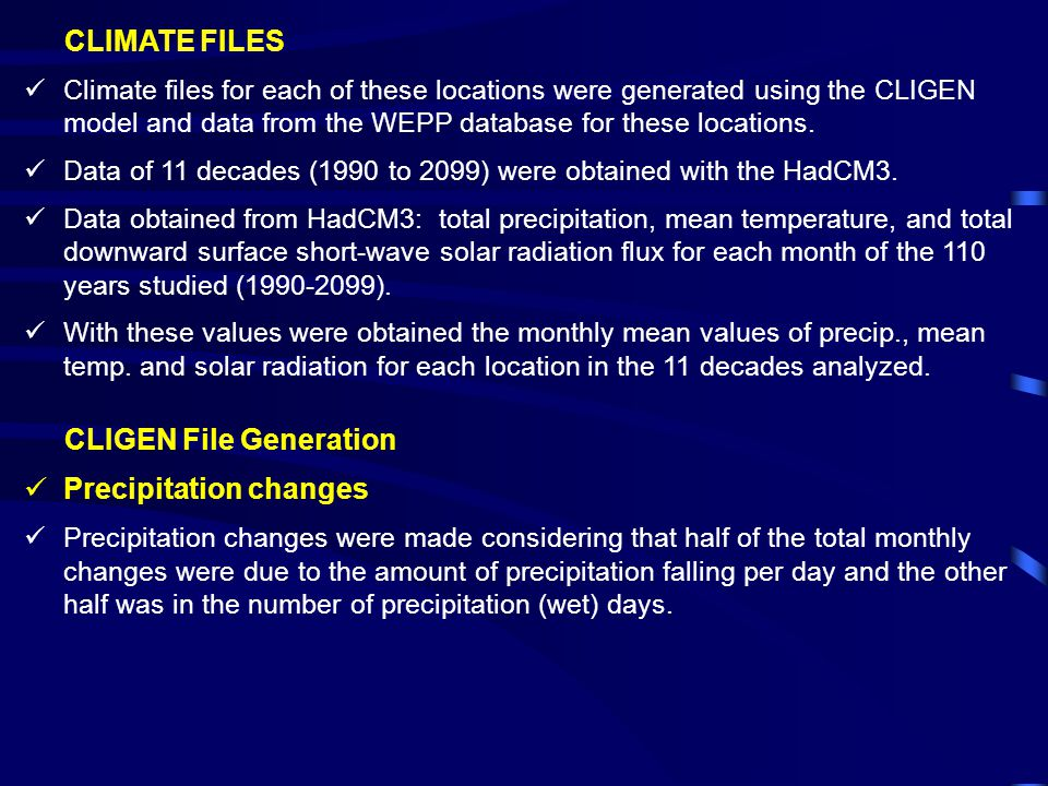 CLIMATE FILES Climate files for each of these locations were generated using the CLIGEN model and data from the WEPP database for these locations.
