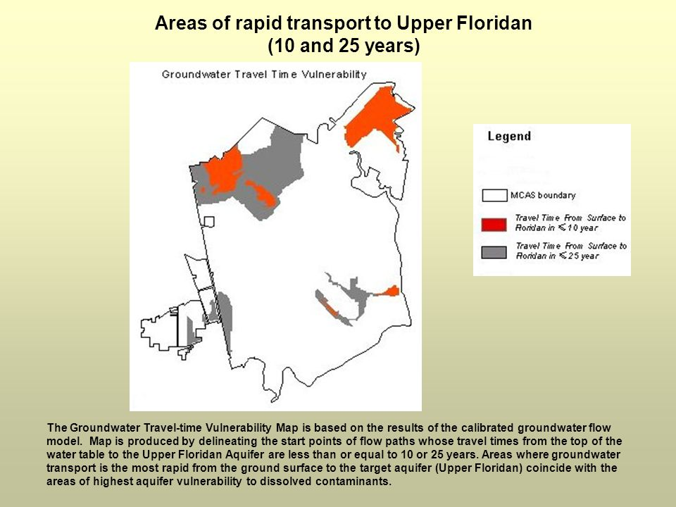 Areas of rapid transport to Upper Floridan (10 and 25 years) The Groundwater Travel-time Vulnerability Map is based on the results of the calibrated groundwater flow model.