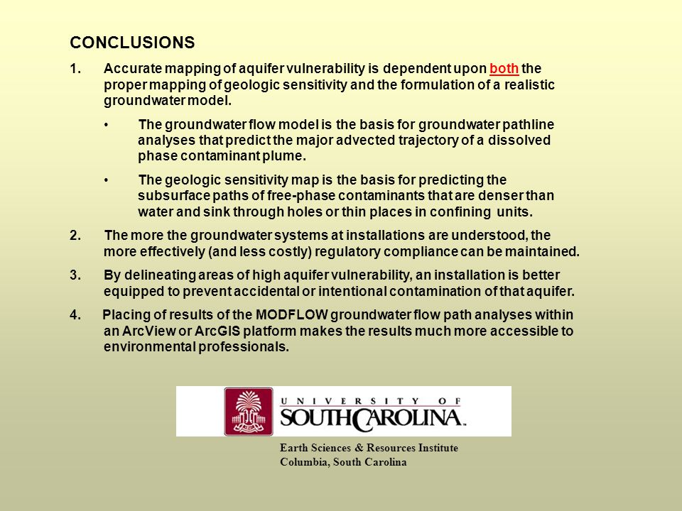 CONCLUSIONS 1.Accurate mapping of aquifer vulnerability is dependent upon both the proper mapping of geologic sensitivity and the formulation of a realistic groundwater model.